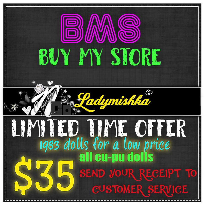 !!BMS CU PU LADYMISHKA DOLLS LIMITED TIME $35